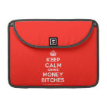 """[Crown] keep calm gimme money bitches  MacBook Pro 13"""" Sleeves MacBook Pro Sleeve"""