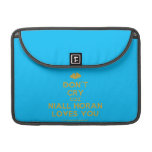 """[Two hearts] don't cry coz niall horan loves you  MacBook Pro 13"""" Sleeves MacBook Pro Sleeve"""