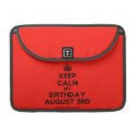 """[Crown] keep calm my birthday august 3rd  MacBook Pro 13"""" Sleeves MacBook Pro Sleeve"""