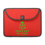 """[Cutlery and plate] keep calm and don't eat my face  MacBook Pro 13"""" Sleeves MacBook Pro Sleeve"""