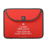 """[Crown upside down] i wont keep calm and you can go fuck your self  MacBook Pro 13"""" Sleeves MacBook Pro Sleeve"""
