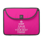 [Crown] keep calm and love your best friend  MacBook Pro 13 Sleeves MacBook Pro Sleeve