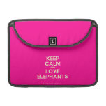"keep calm and love elephants  MacBook Pro 13"" Sleeves MacBook Pro Sleeve"