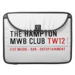 the Hampton  MWB Club  MacBook Pro Sleeves