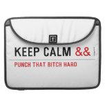 Keep calm  MacBook Pro Sleeves