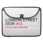 LONDON STREET SIGN  MacBook Pro Sleeves