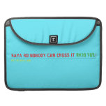 RAYA RD:NOBODY CAN CROSS IT  MacBook Pro Sleeves