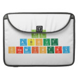 All About  Chemistry  MacBook Pro Sleeves
