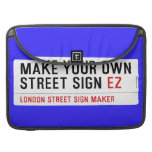 make your own street sign  MacBook Pro Sleeves