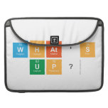 what's  up?  MacBook Pro Sleeves