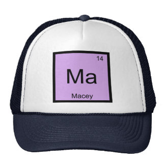 Macey Name Chemistry Element Periodic Table Trucker Hat