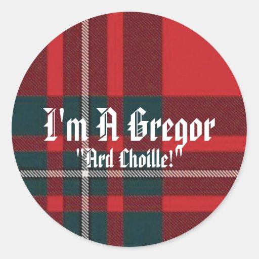 "MacGregorPlaid, I'm A Gregor, ""Ard Choille!"" Stickers"