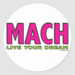 MACH- Live Your Dream Stickers
