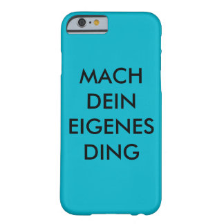 Mach your own thing barely there iPhone 6 case