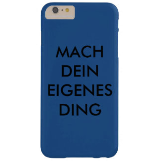 Mach your own thing barely there iPhone 6 plus case