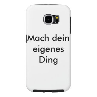 Mach your own thing samsung galaxy s6 case