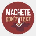 Machete Don't Text Sticker