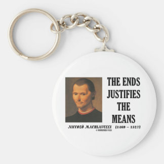Machiavelli Ends Justifies The Means Quote Basic Round Button Keychain