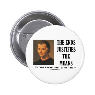 Machiavelli Ends Justifies The Means Quote 2 Inch Round Button