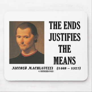 Machiavelli Ends Justifies The Means Quote Mousepad