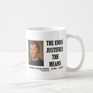 Machiavelli Ends Justifies The Means Quote Classic White Coffee Mug