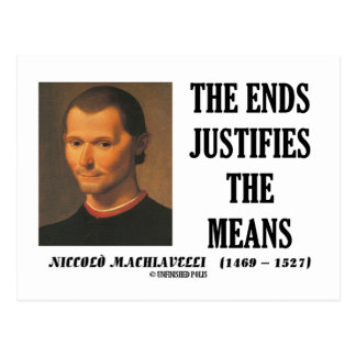 Machiavelli Ends Justifies The Means Quote Postcard