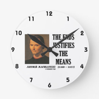 Machiavelli Ends Justifies The Means Quote Round Clock