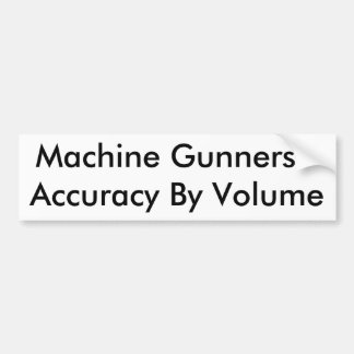 Machine Gunners - Accuracy By Volume Bumper Stickers