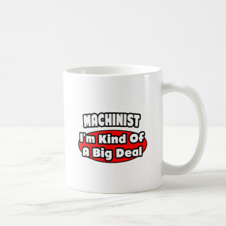 Machinist ... Big Deal Coffee Mug