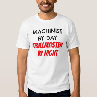 Machinist by Day Grillmaster by Night Tee Shirts