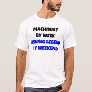 Machinist by Week Fishing Legend By Weekend T-Shirt