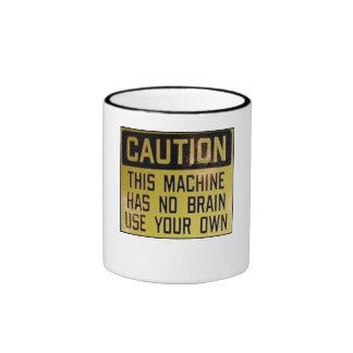 Machinist Coffee Cup This machine has no brains Coffee Mug