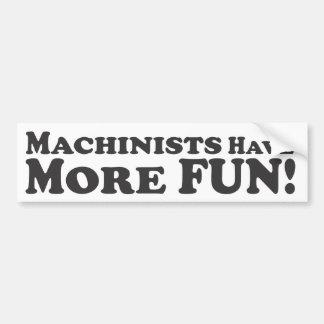 Machinists Have More Fun! - Bumper Sticker Car Bumper Sticker