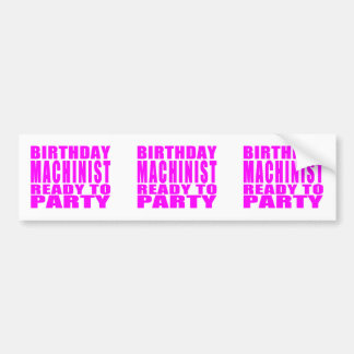 Machinists Pink Birthday Machinist Ready 2 Party Bumper Sticker