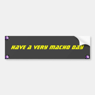 Macho Day - bumper sticker