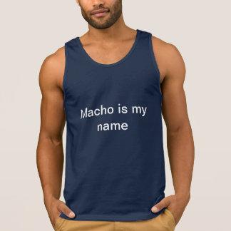 Macho Is My Name Tank Tops