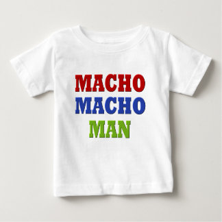 MACHO MAN BABY T-Shirt