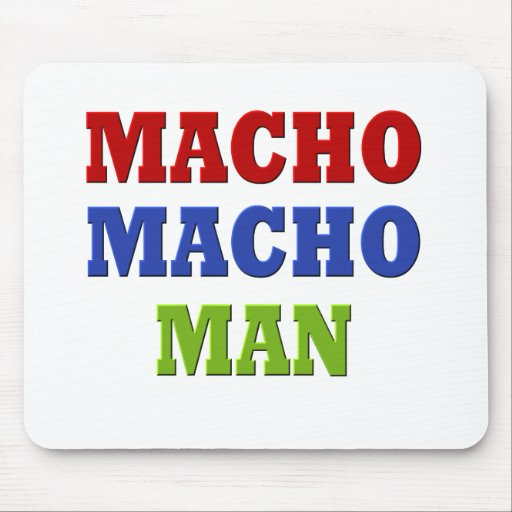 MACHO MAN MOUSE PAD