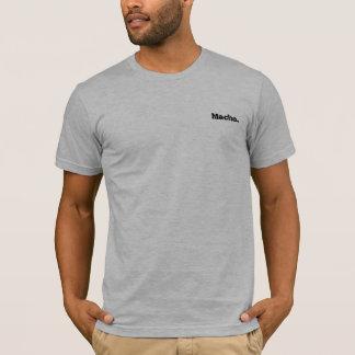 Macho. T-Shirt