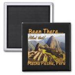 Machu Picchu Inca Trail Quote - Peru Been There Magnet