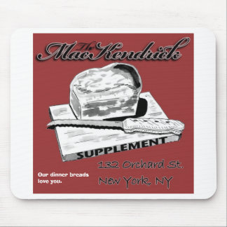 MacKendrick, Our dinner breads love you. Mouse Pad