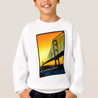 Mackinac Brige Greetings from Michigan! Sweatshirt