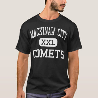 Mackinaw City - Comets - High - Mackinaw City T-Shirt