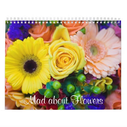 Mad about Flowers Wall Calendar
