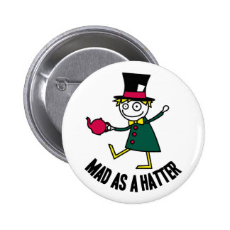 Mad As A Hatter Pinback Buttons
