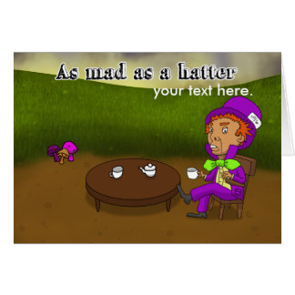 Mad as a hatter card