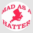 Mad As A Hatter Classic Round Sticker