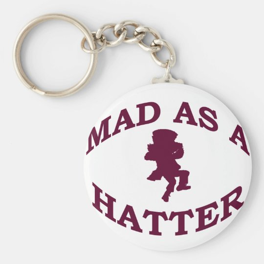Mad As A Hatter Keychain