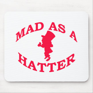 Mad As A Hatter Mouse Pad