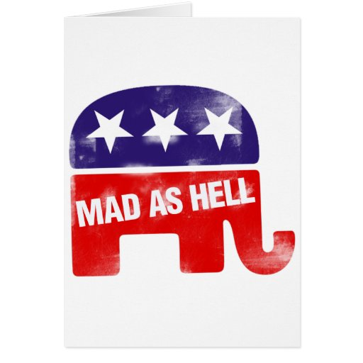 Mad as Hell Conservative Republican Greeting Card